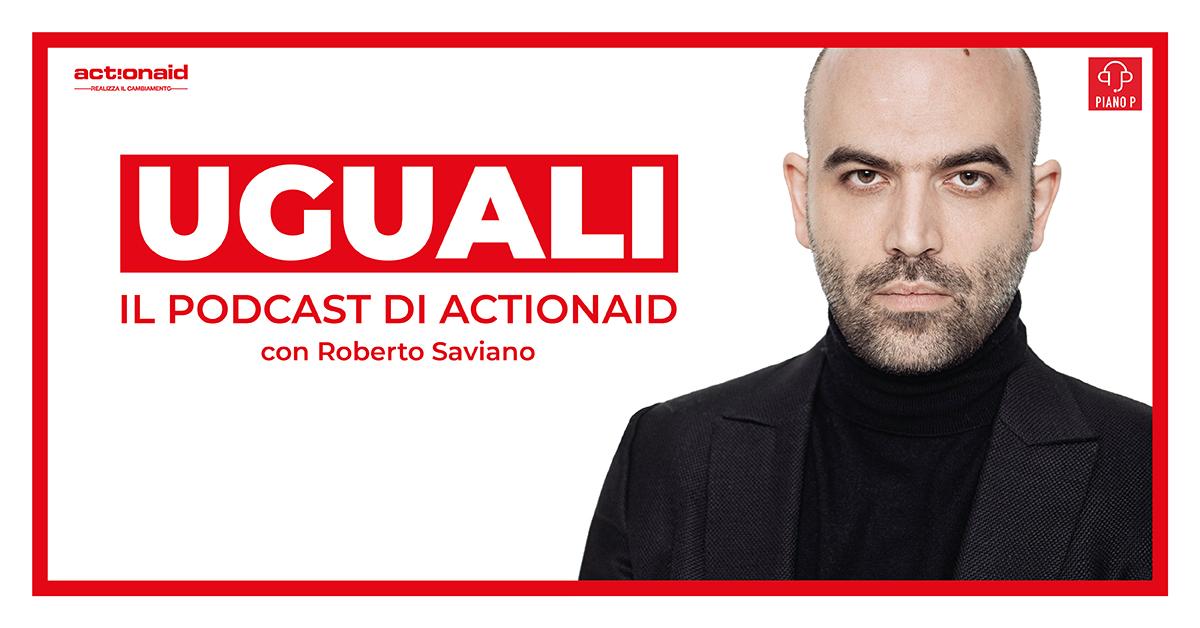 """Podcast """"Uguali"""" con Roberto Saviano"""